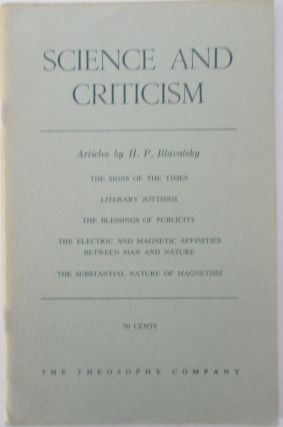 Science and Criticism. Articles by H.P. Blavatsky. H. P. Blavatsky
