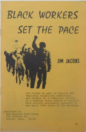 Black Workers Set the Pace. Jim Jacobs