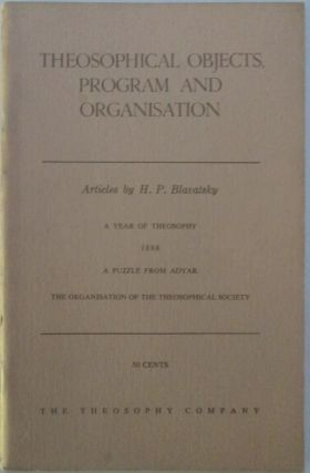 Theosophical Objects, Program and Organisation. Articles by H.P. Blavatsky