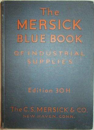 The C.S. Mersick and Co. (Blue Book of) Industrial Supplies. Catalogue 30H. given