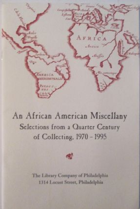 An African American Miscellany. Selections from a Quarter Century of Collecting, 1970-1995. given