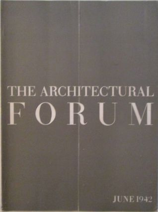 The Architectural Forum. June, 1942. Authors