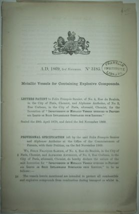 Metallic Vessels for Containing Explosive Compounds. British Letters Patent No. 3185. given