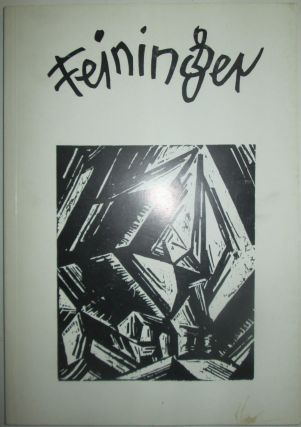 Lyonel Feininger. Etchings, Lithographs and Woodcuts from the Estate of the Artist. Lyonel...