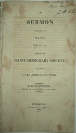 A Sermon Delivered in Saco, June 26, 1816, Before the Maine Missionary Society, at their Ninth...