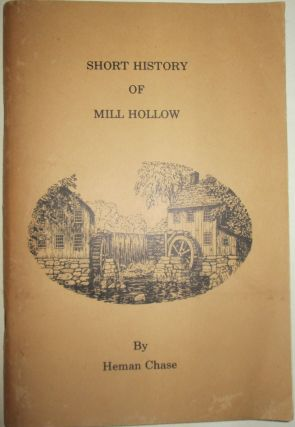Short History of Mill Hollow. The Early Industrial Center of East Alstead, New Hampshire...
