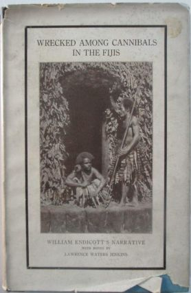 Wrecked Among Cannibals in the Fijis. A narrative of shipwreck and adventure in the South Seas....