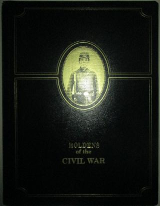 Holdens of the Civil War. Given