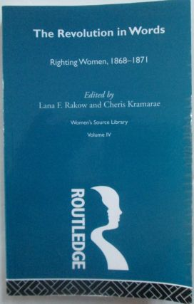 The Revolution in Words. Righting Women, 1868-1871. Women's Source Library. Volume IV. Lana F....