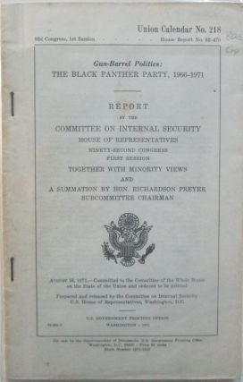 Gun-Barrel Politics: The Black Panther Party, 1966-1971. Report by the Committee on Internal...